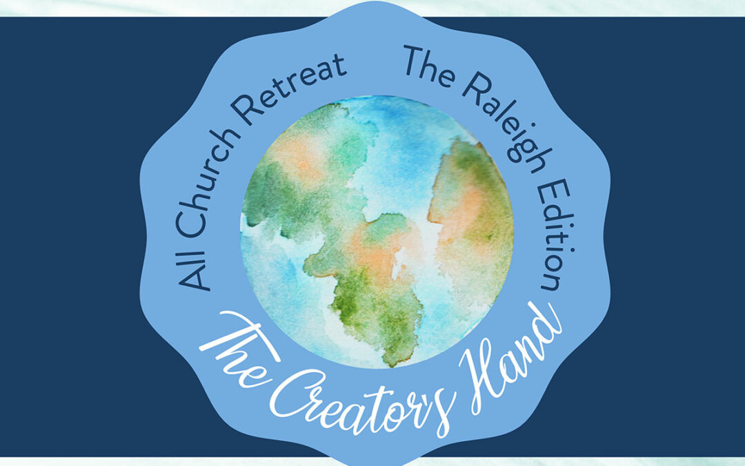All Church Retreat: The Raleigh Edition