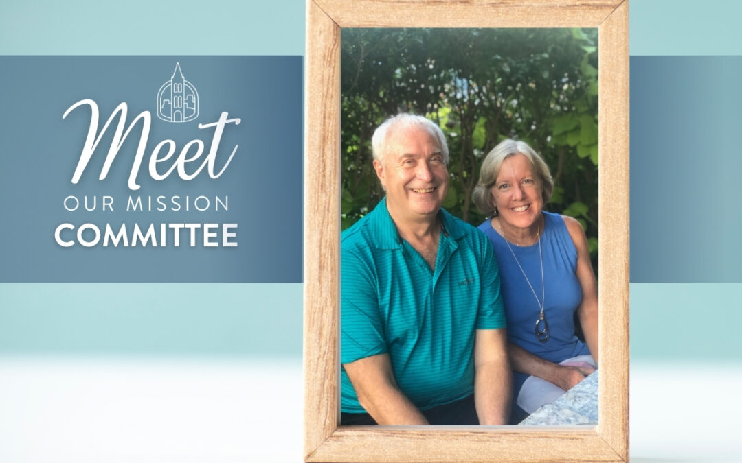 Meet Our Mission Committee: Nancy & Chuck Crew