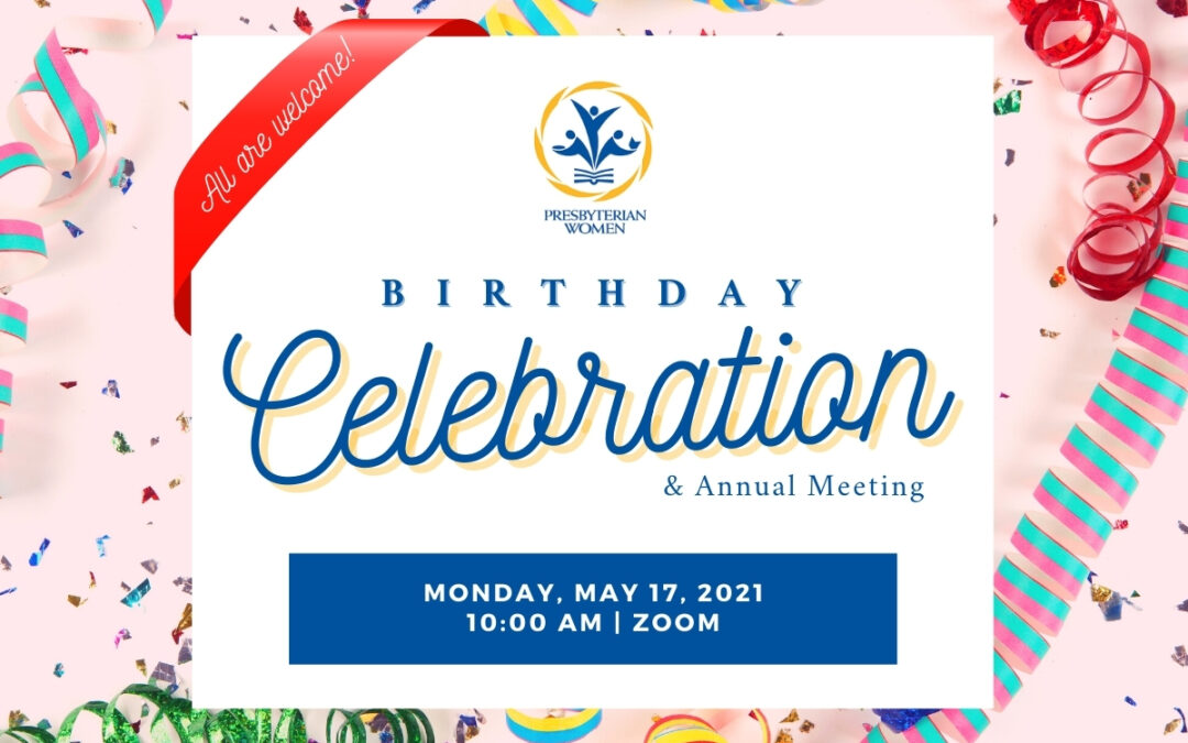 PW Birthday Celebration & Annual Meeting: May 17