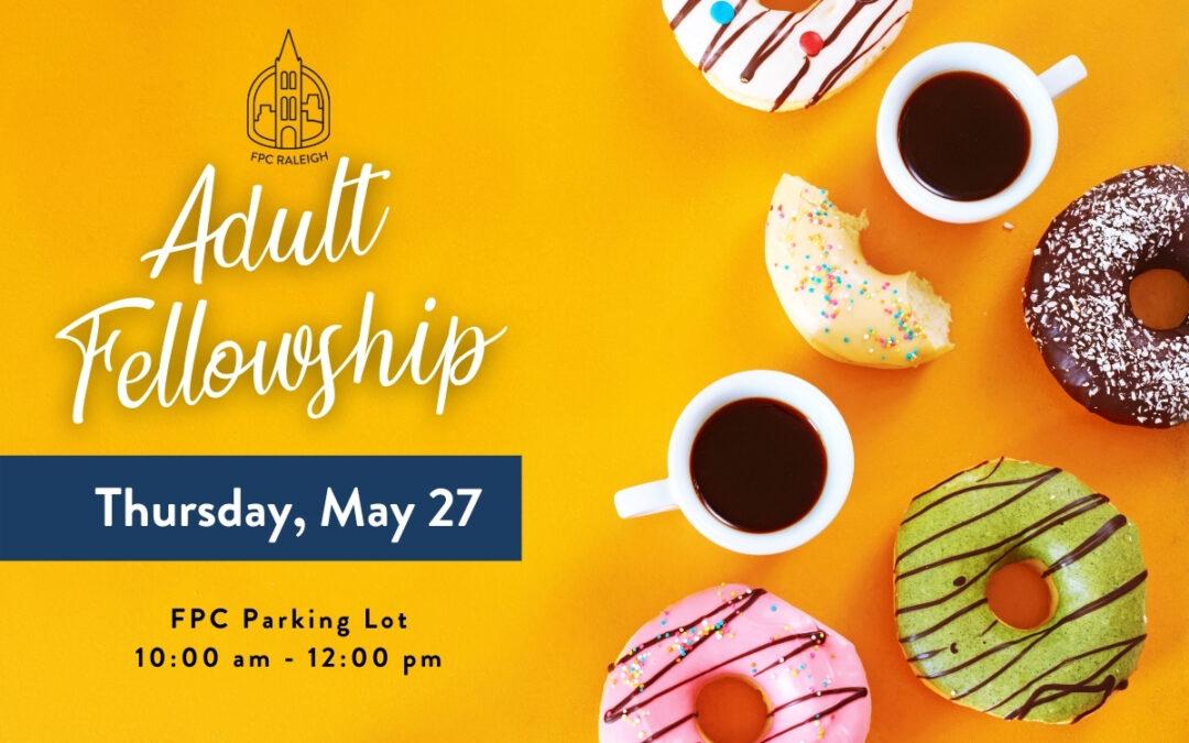 Adult Fellowship May 27